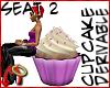 [m] Cupcake Seat 2 DRV