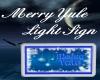 Merry Yule Light Sign
