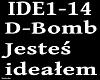 D- BOMB - JESTES IDEALEM