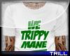 We Trippy Mane. - Top
