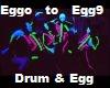 Drum & Egg (Euro)