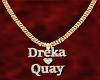 Dreka & Quay Gold
