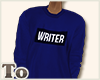To ; Writer Sweatshirt