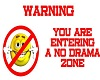 NO DRAMA ZONE SIGN