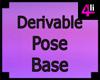 Derivable Pose Base