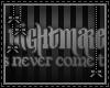 [n] Nightmares..