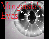 Morgaisia's Eyes