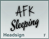 Headsign AFK Sleeping
