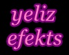 Y* Yeliz Efekts