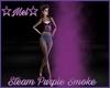 *MV* Steam Purp Smoke