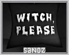 S. Witch Please Pillow