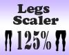 Legs Scaler 125%