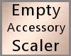 Empty Accessory Scaler F
