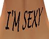 I ' M SEXY