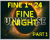 FINE NIGHT PART -1