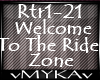 WELCOME TO THE RIDE ZONE