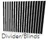 Divider/Blinds