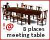 !@ Meeting table 8 sit