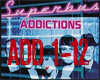 addiction superbus
