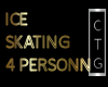 CTG ICE SKATING/4 PERSON
