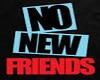 ~Ni~ No New Friends Blk