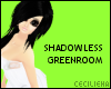 ! Shadowless GreenRoom