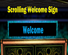 Scrolling Welcome Sign