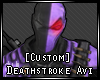 [Custom] Deathstroke Avi