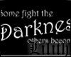 Darkness wall quote