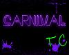 l TC l NeonCarnival Sign