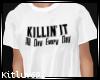 69-KILLIN' IT STEM TEE
