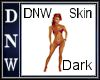 DNW Dark Skin