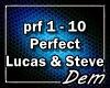 !D! Perfect Lucas&Steve