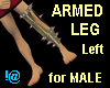 !@ Armed leg left Male