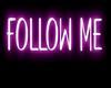 Follow me | Neon
