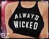 [bz] Always Wicked - BLK