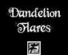 ~F~ Dandelion Flares