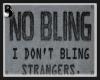 NO BLING!
