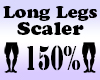 LONG Legs Scaler 150%