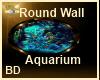 [BD] Round Wall Aquarium