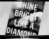 |Y| Shine Bright!