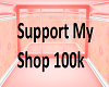 Support My Shop 100k