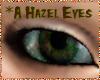 *A Hazel Eyes