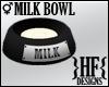 }HF{ Milk Bowl