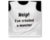help i created a monster