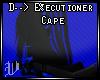 D--> E%ecutioner Cape