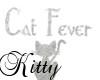 (K)Cat Fever Sign