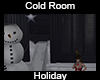 Cold Room Winter