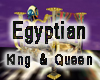 Egyptian King N Queen