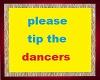 TIP THE DANCERS